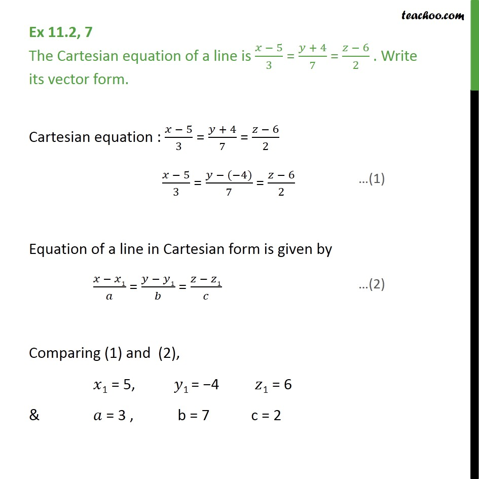 Ex 11.2, 7 - Cartesian equation is  x-5/3 = y+4/7 = z-6/2 - Equation of line  - given point and //vector