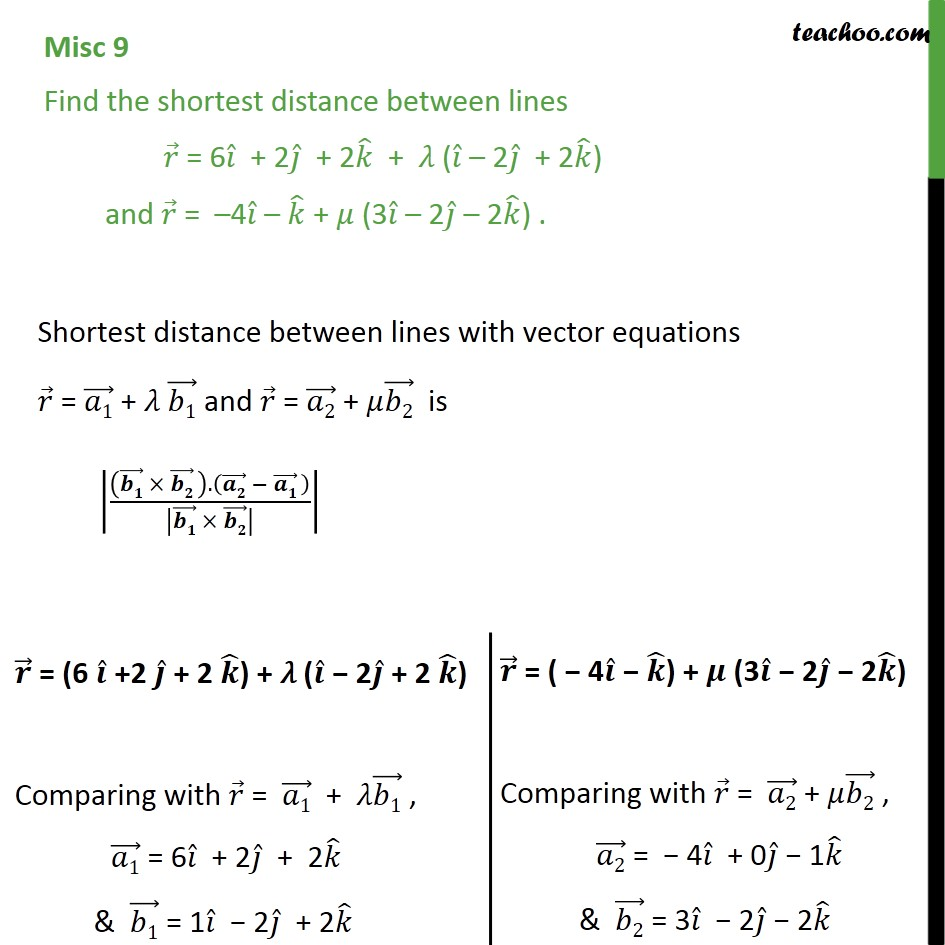 Misc 9 - Find shortest distance between lines r = 6i + 2j + 2k - Miscellaneous
