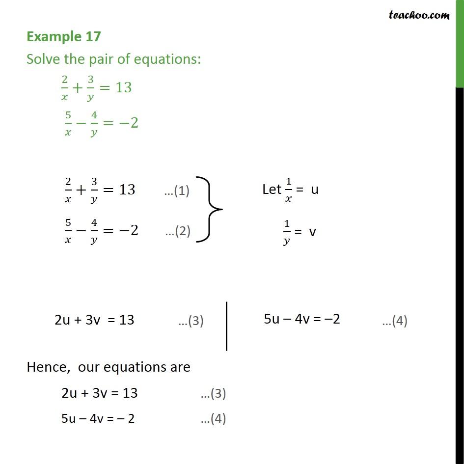Example 17 - Solve: 2/x + 3/y = 13, 5/x - 4/y = -2 - Examples