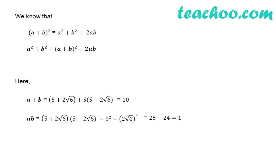 If a = 5 + 2√6 and b = 1/a, then what will be the value of a^2+b^2 ? - Part 2
