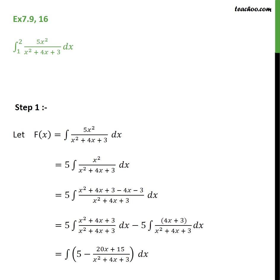 Ex 7.9, 16 - Direct Integrate 5x2 / x2 + 4x + 3 dx from 1 to 2 - Definate Integration - By Partial Fraction