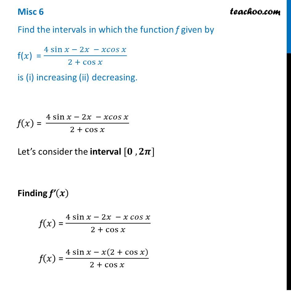 Misc 6 - Find intervals in which f(x) = 4 sin x - 2x - x cos x