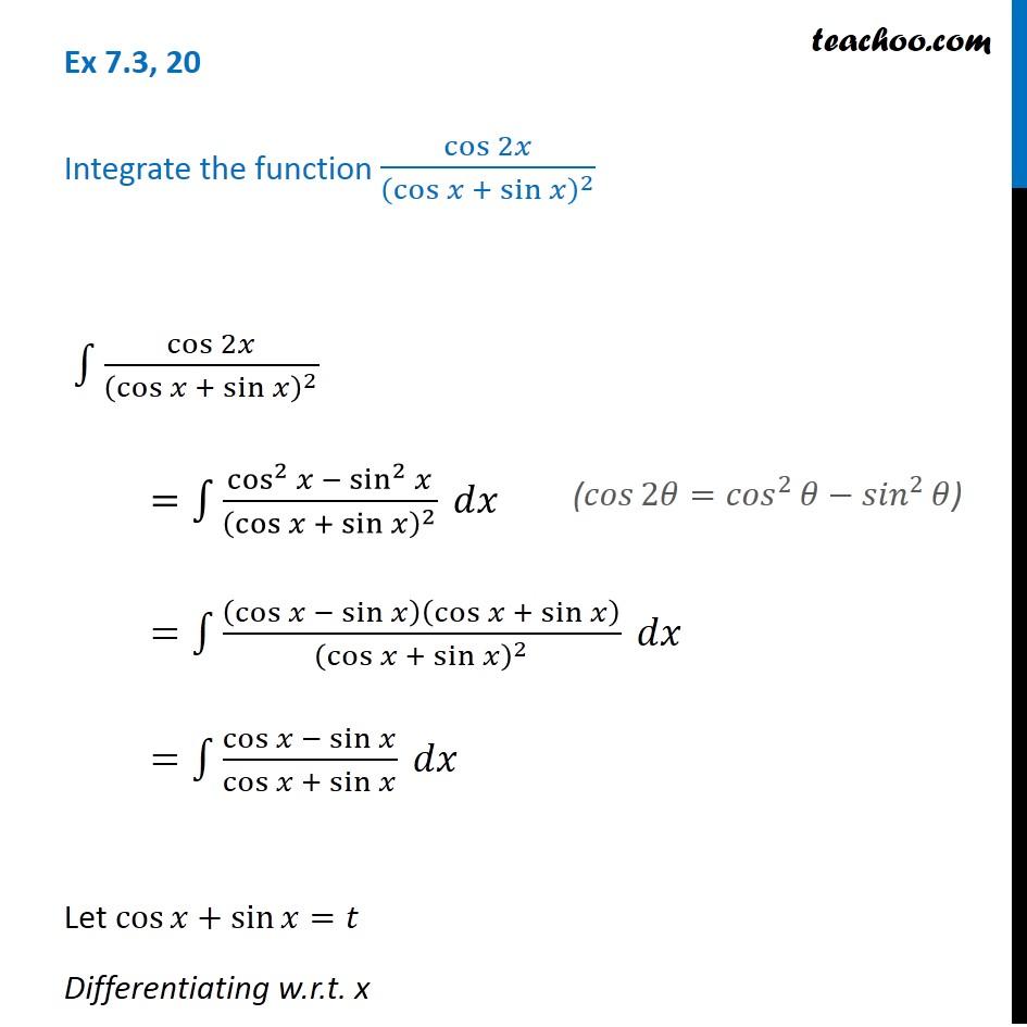 Ex 7.3, 20 - Integrate cos 2x / (cos x + sin x)^2 - NCERT Maths
