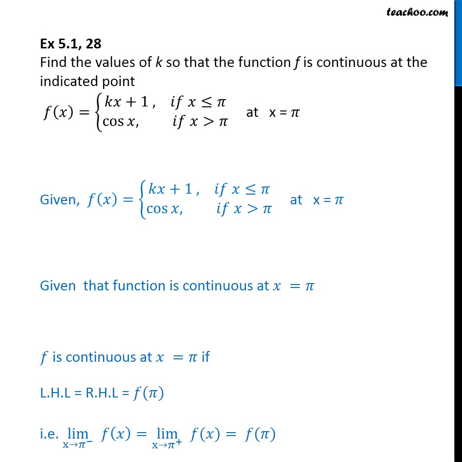 Ex 5.1, 28 - Find k so that f(x) = { kx + 1, cos x at x = pi - Ex 5.1