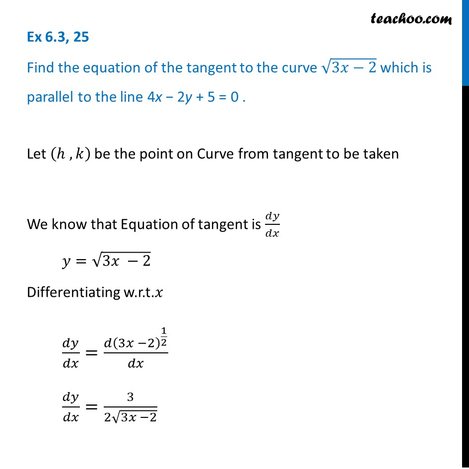 Ex 6.3, 25 - Find equation of tangent to root 3x-2 parallel