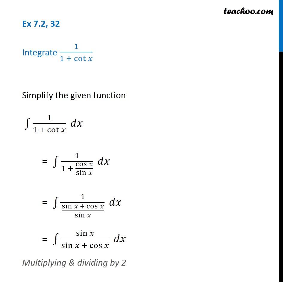 Ex 7.2, 32  - Integrate 1 / (1 + cot x) - Chapter 7 Class 12