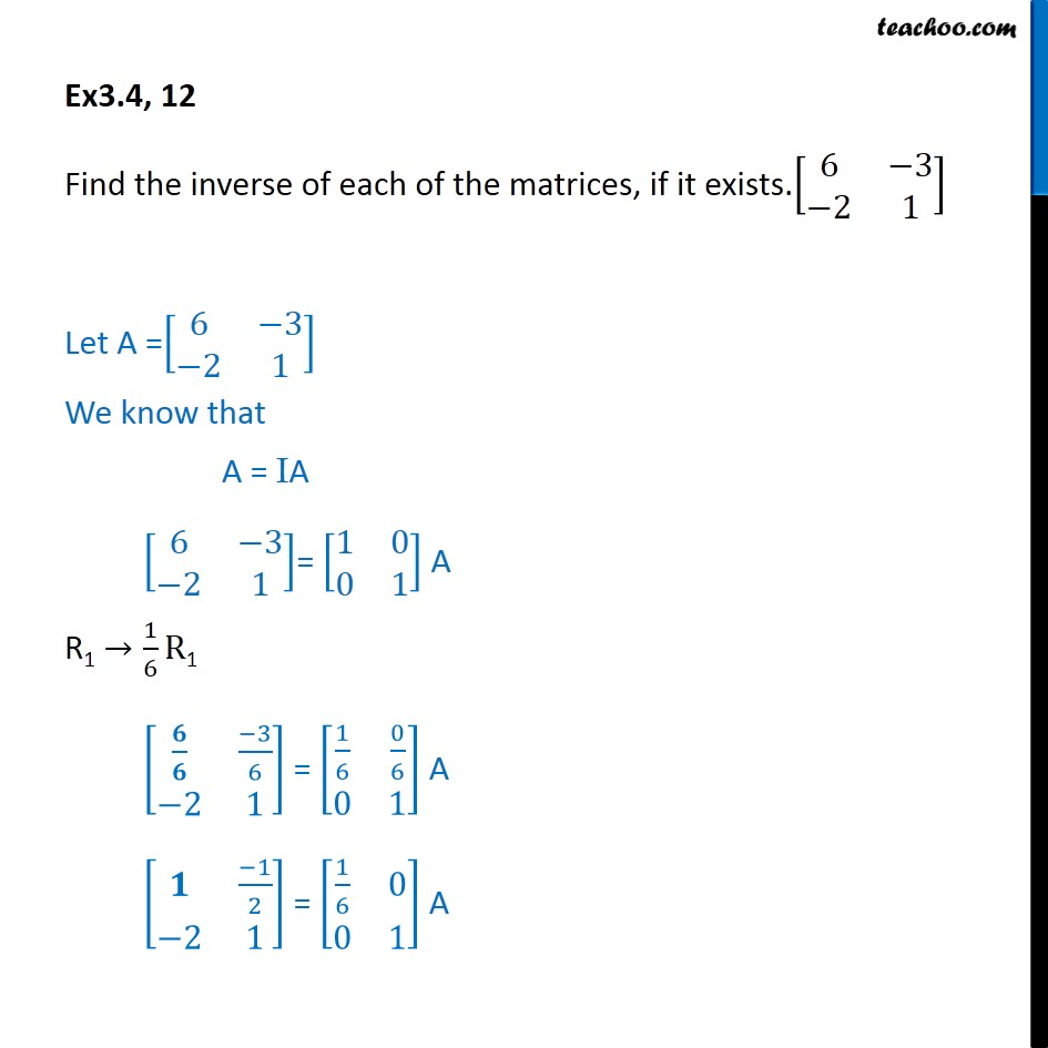 Ex 3.4, 12 - Find inverse of matrix [6 -3 -2 1] - Ex 3.4