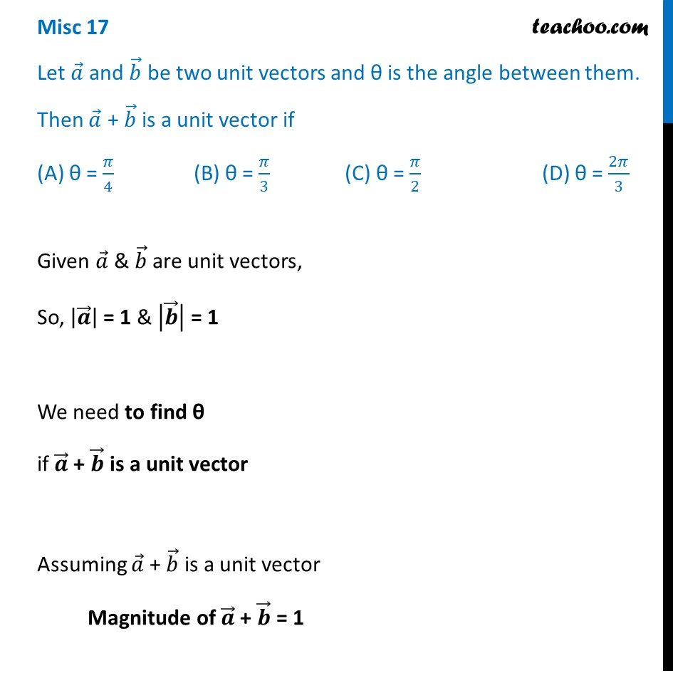 Misc 17 - Let a and b be two unit vectors. Then a + b is a unit vector