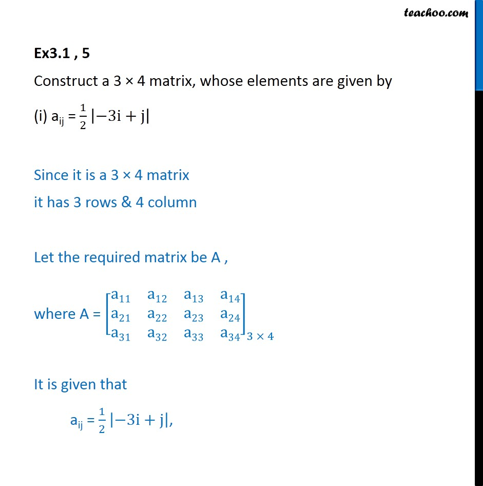 Ex 3.1, 5 - Construct a 3 x 4 matrix, whose elements are - Ex 3.1