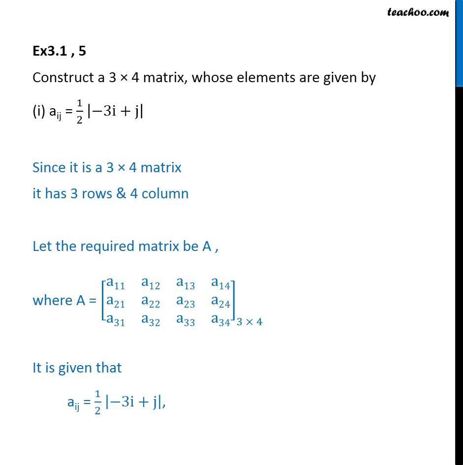 Ex 3.1, 5 - Construct a 3 x 4 matrix, whose elements are - Ex 3.1