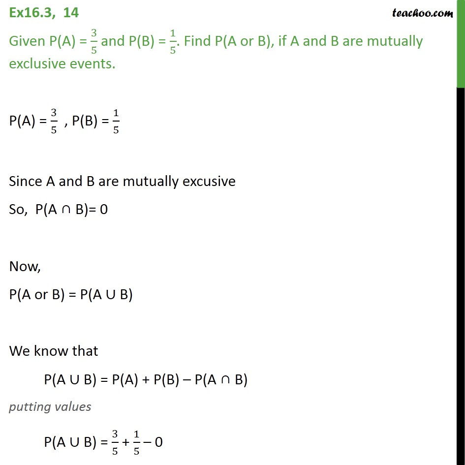 Ex 16.3, 14 - Given P(A) = 3/5, P(B) =  1/5. Find P(A or B) - Using formulae of sets