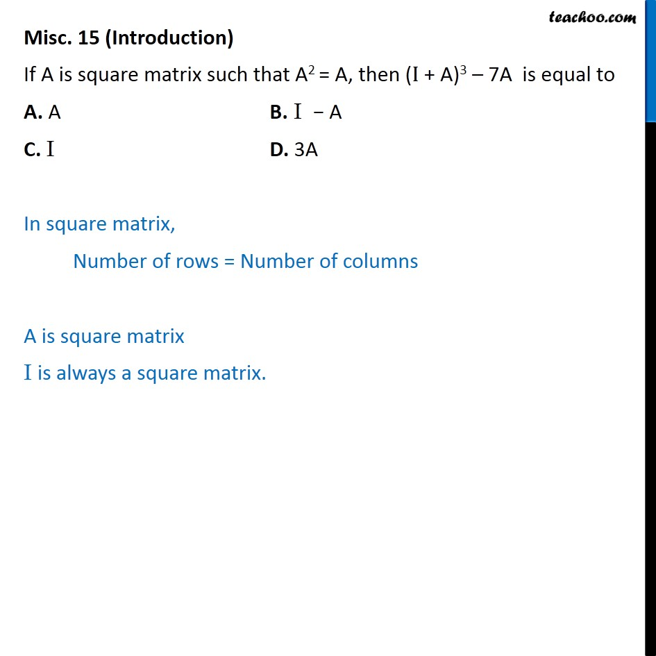 Misc 15 - If A2 = A, then (I + A)3 - 7A  is equal to - Solving Equation