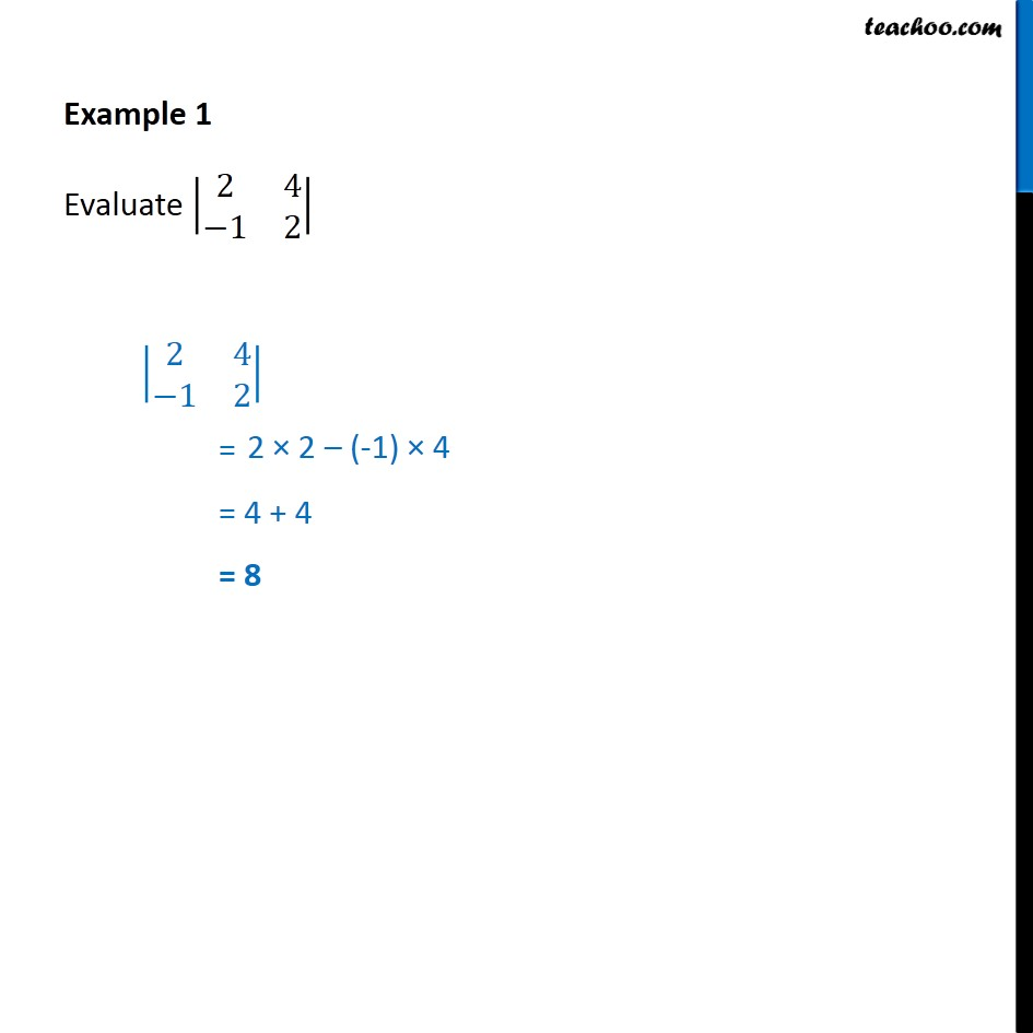 Example 1 - Evaluate |2 4 -1 2| - Chapter 4 Determinants - Finding determinant of a 2x2 matrix