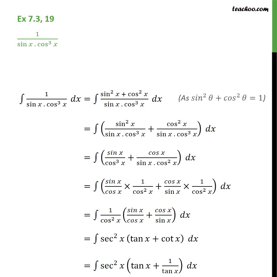Ex 7.3, 19 - Integrate 1 / sin x. cos3 x - Chapter 7 - Integration using trigo identities - sin^2,cos^2 etc formulae