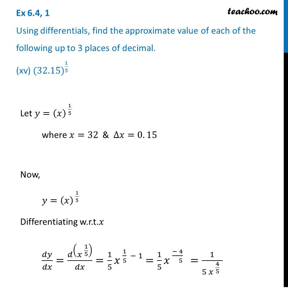 Ex 6.4, 1 (xv) - Find approximate value of (32.15)^1/5 (upto 3 decimal