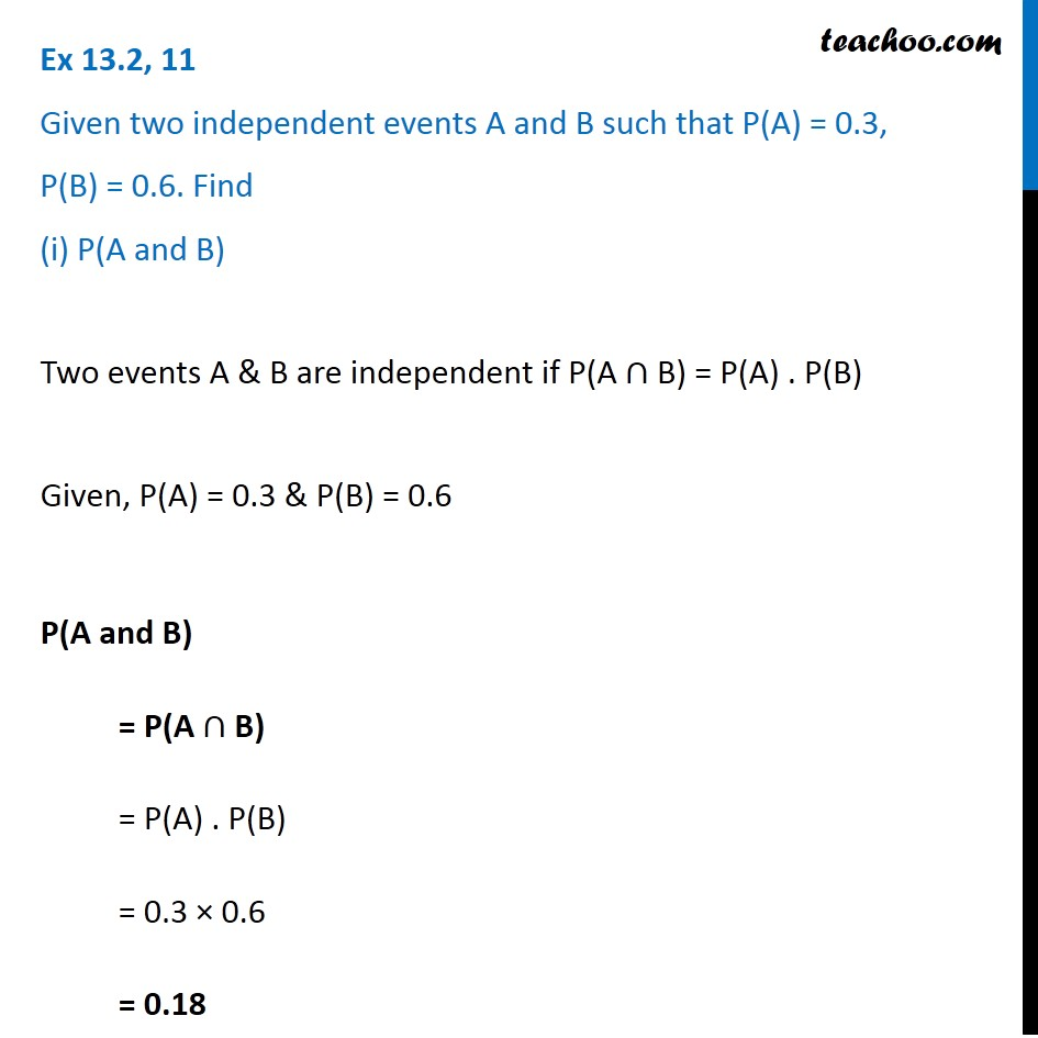 Ex 13.2, 11 - Given two independent events A, B, P(A) = 0.3
