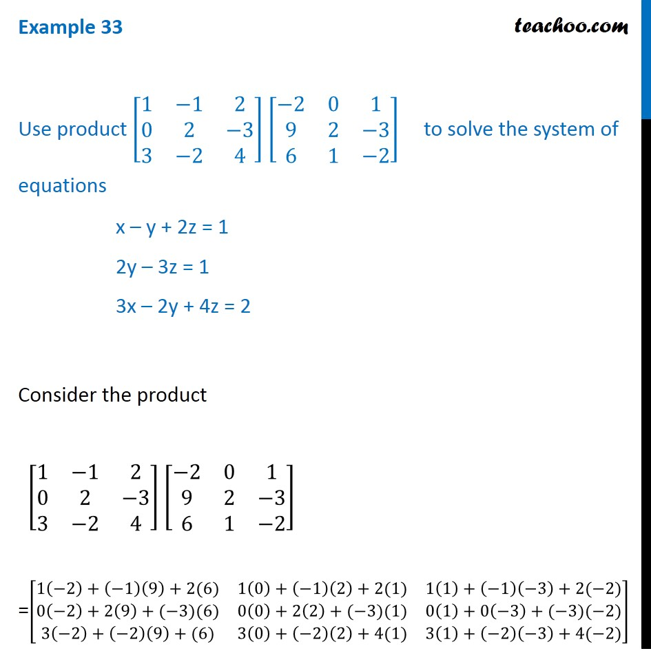Example 33 - Use product to solve x-y+2z=1 2y-3z=1 3x-2y+4z=2
