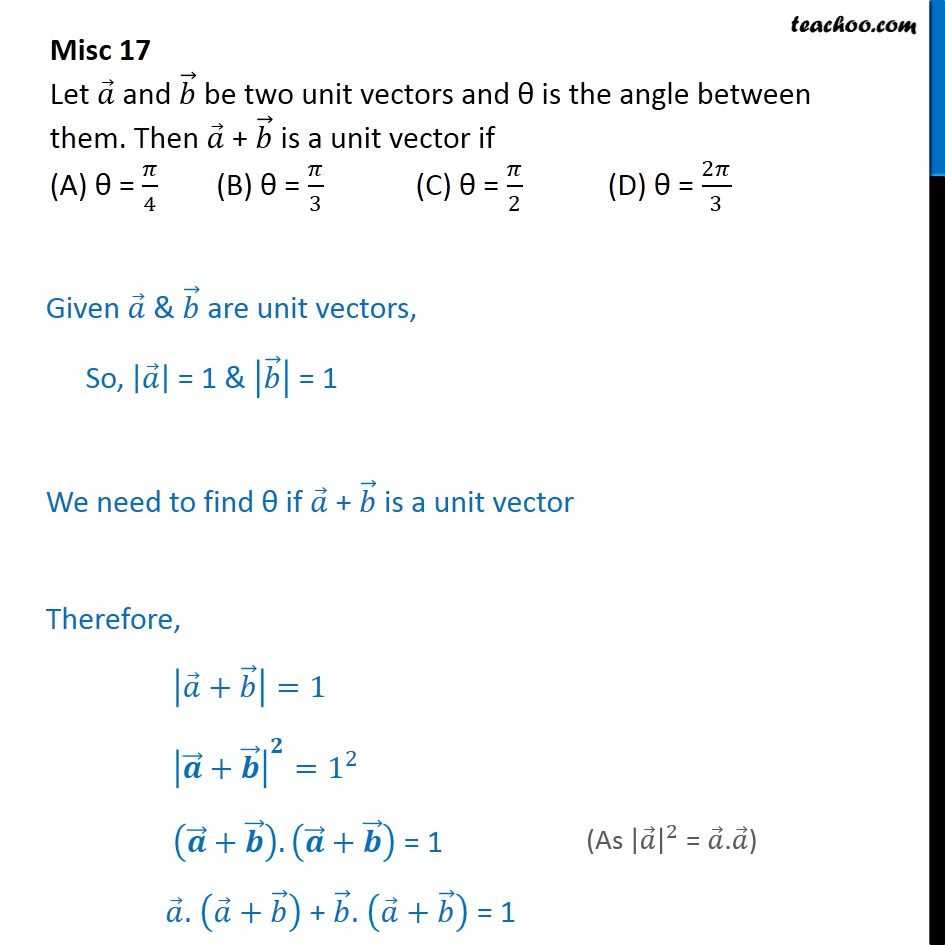 Misc 17 - Let a, b be two unit vectors. Then a + b is  - Miscellaneous