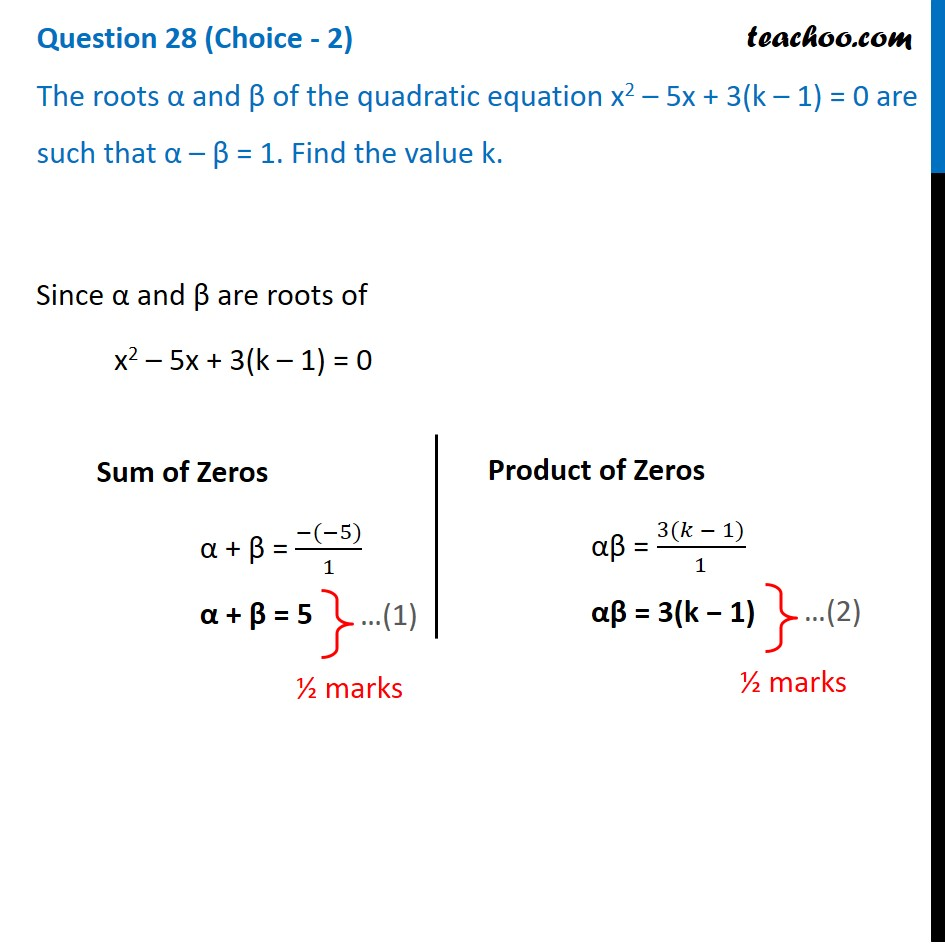 The roots α and β of the quadratic equation x2 -5x+3(k-1)=0 are such