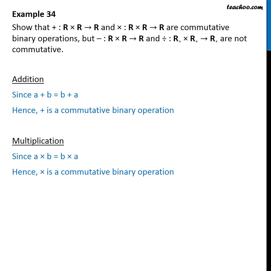 Example 34 - Show that +, x are commutative binary, but - Whether binary commutative/associative or not