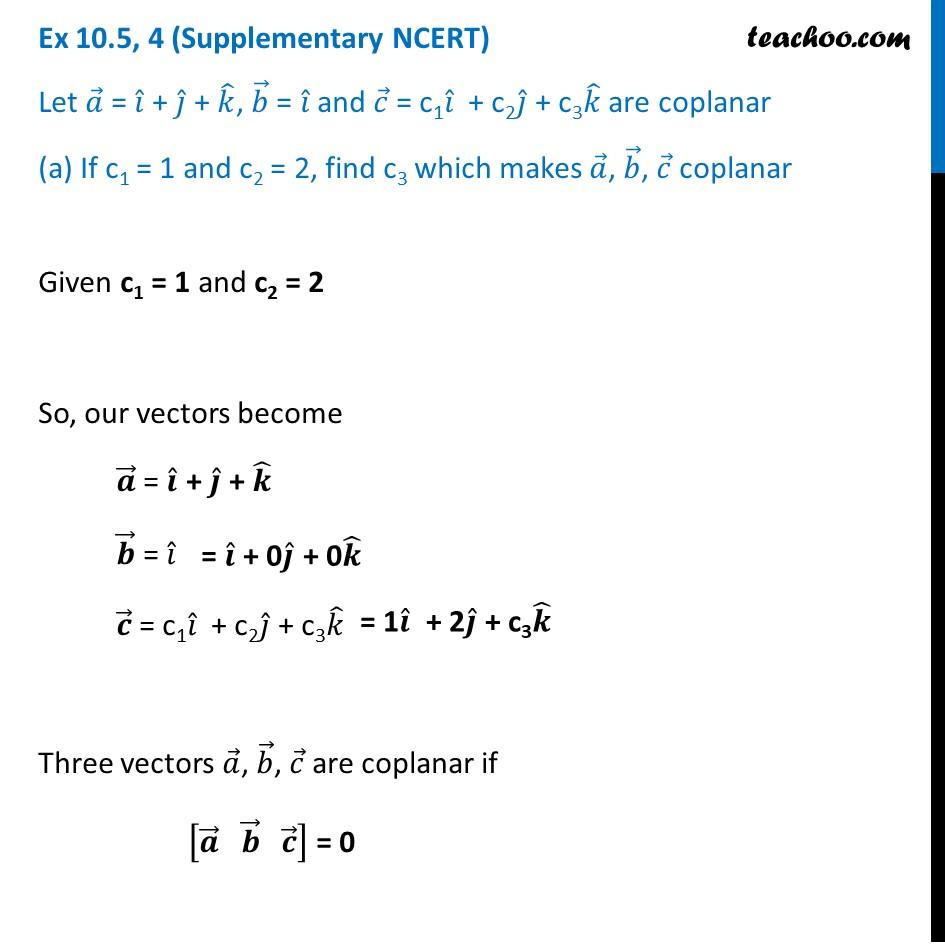 Ex 10.5, 4 (Supplementary NCERT) - Let a = i + j + k, b = i and c = c1