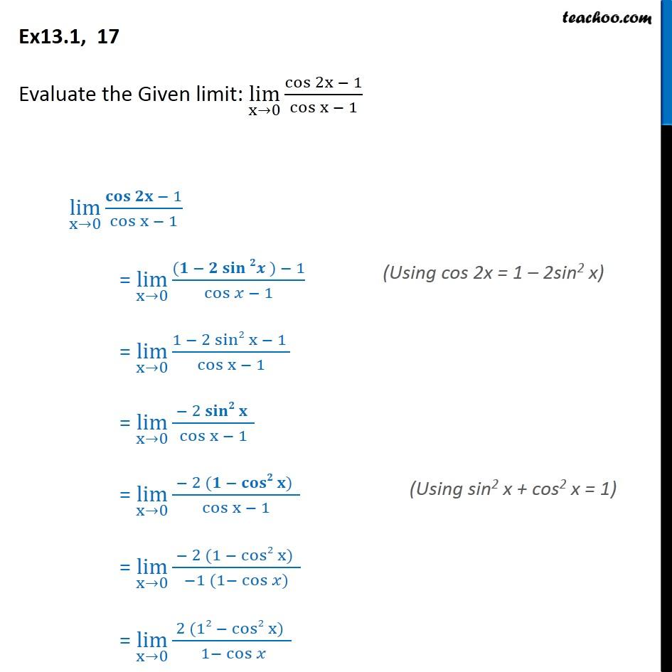 Ex 13.1, 17 - Evaluate: lim x->0 cos2x - 1 / cosx - 1 - Ex 13.1