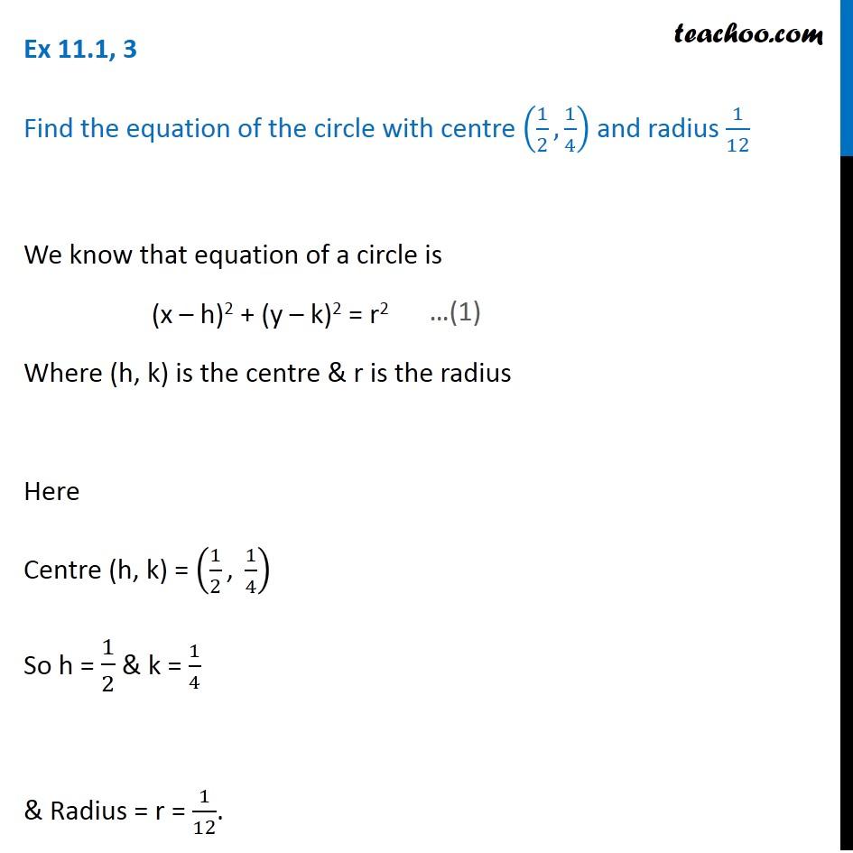 Ex 11.1, 3 - Equation of circle center (1/2, 1/4) radius 1/12