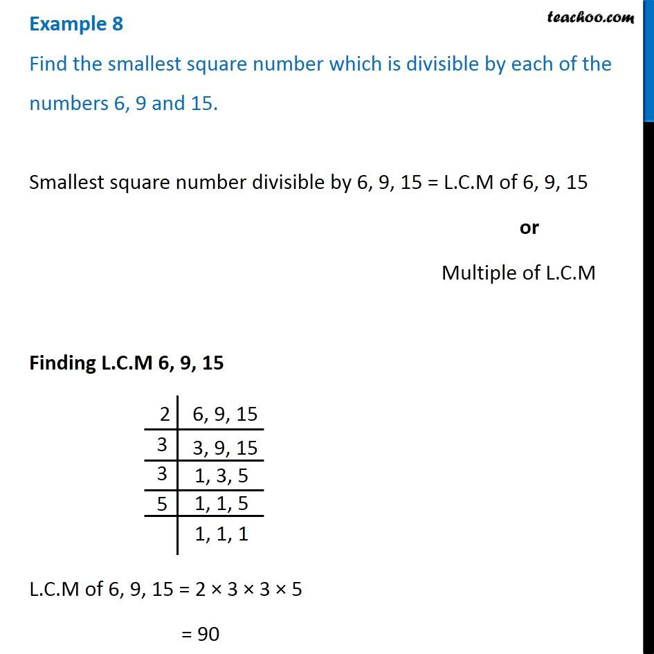 Example 8 - Find the smallest square number which is divisible by each