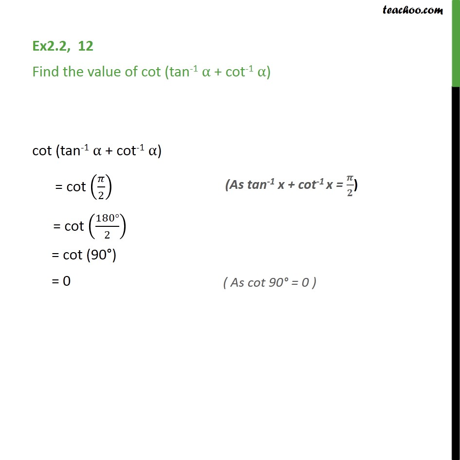 Ex 2.2, 12 - Find: cot (tan-1 a + cot-1 a) - Chapter 2 Inverse - Formulae based