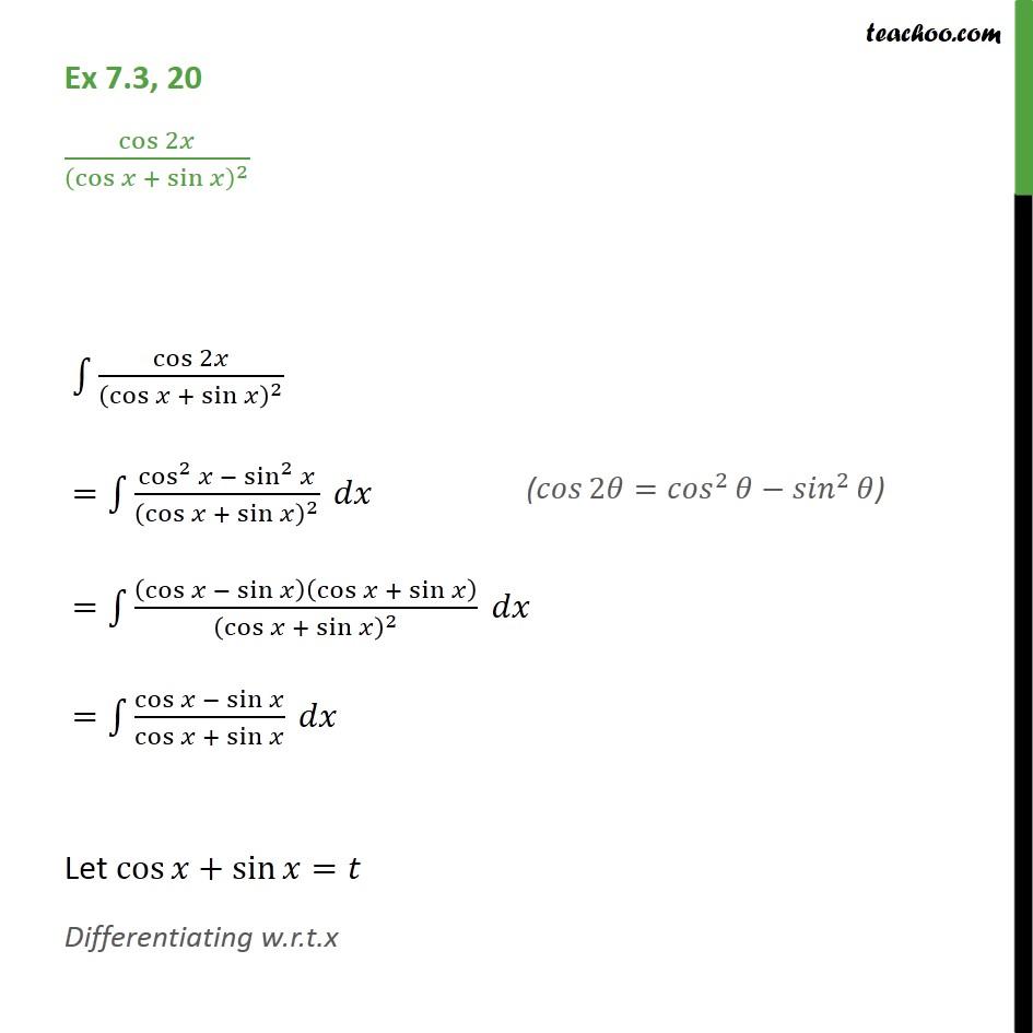 Ex 7.3, 20 - Integrate cos 2x / (cos x + sin x)2  - Ex 7.3