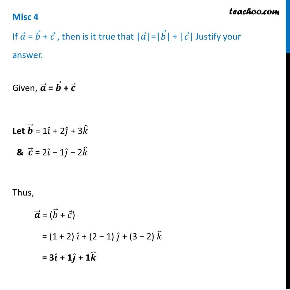 Misc 4 - If a = b + c, then is it true that |a| = |b| + |c|