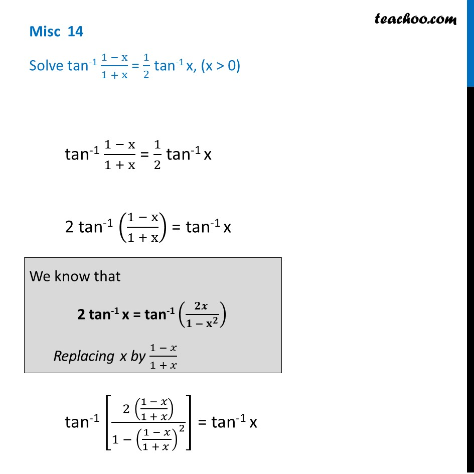 Misc 14 - Solve tan-1 (1 - x)/(1 + x) = 1/2 tan-1 x | NCERT