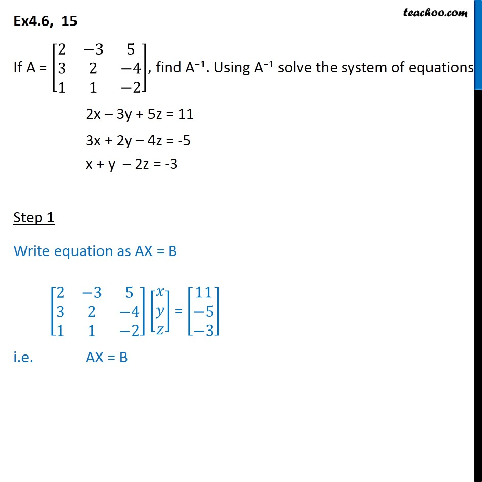 Ex 4.6, 15 - If A = [2 -3 5 3 2 -4 1 1 -2], find A-1 and solve - Ex 4.6