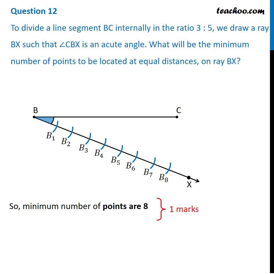 To divide a line segment BC internally in ratio 3:5, we draw a ray BX