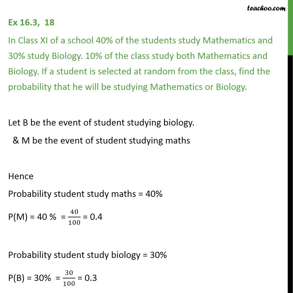 Ex 16.3, 18 - In Class XI of a school 40% students study Maths - Using formulae of sets