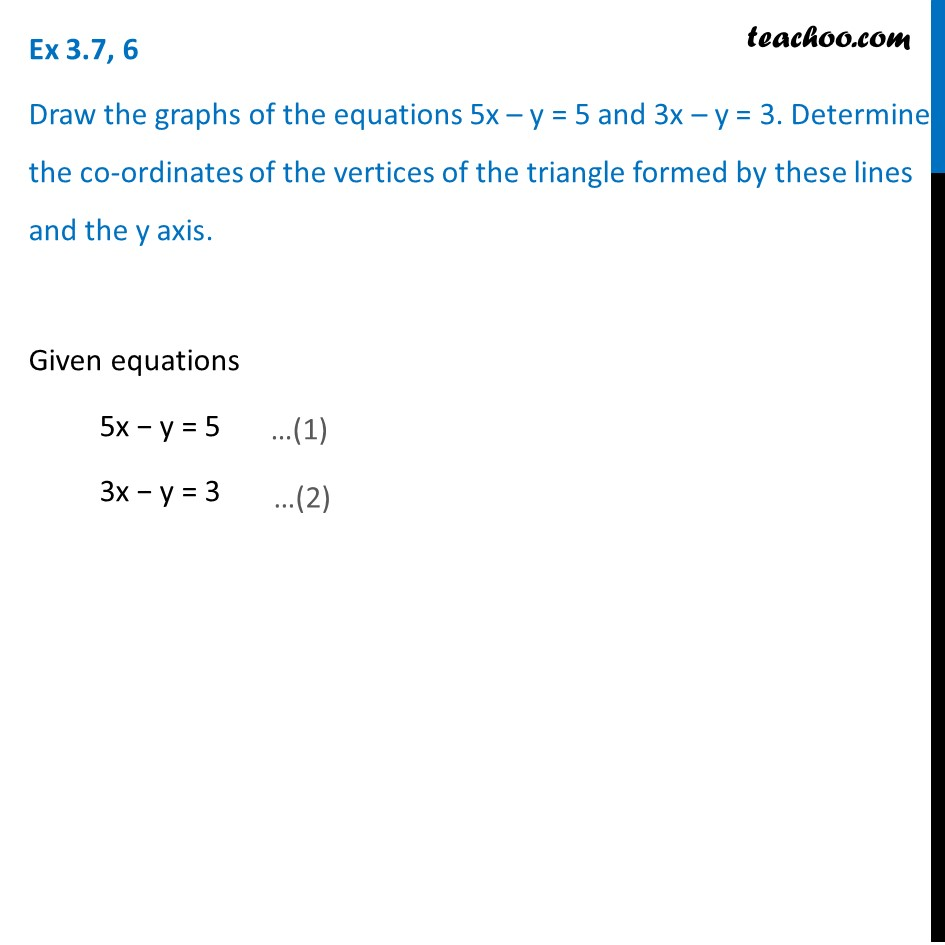 Ex 3.7, 6 (Optional) - Draw graphs of equations 5x - y = 5, 3x - y = 3
