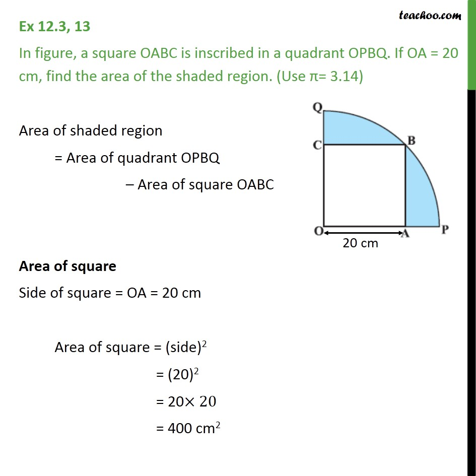 Ex 12.3, 13 - A square OABC is inscribed in a quadrant OPBQ - Area of combination of figures : sector based