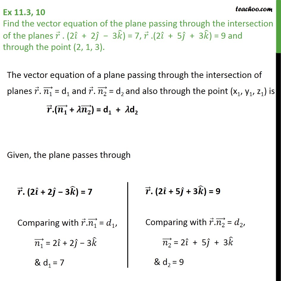 Ex 11.3, 10 - Find vector equation of plane passing through - Equation of plane - Passing Through Intersection Of Planes