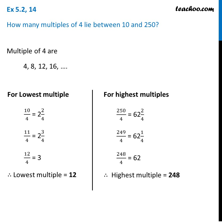 How many multiples of 4 lie between 10 and 250? (with Video) - Teachoo