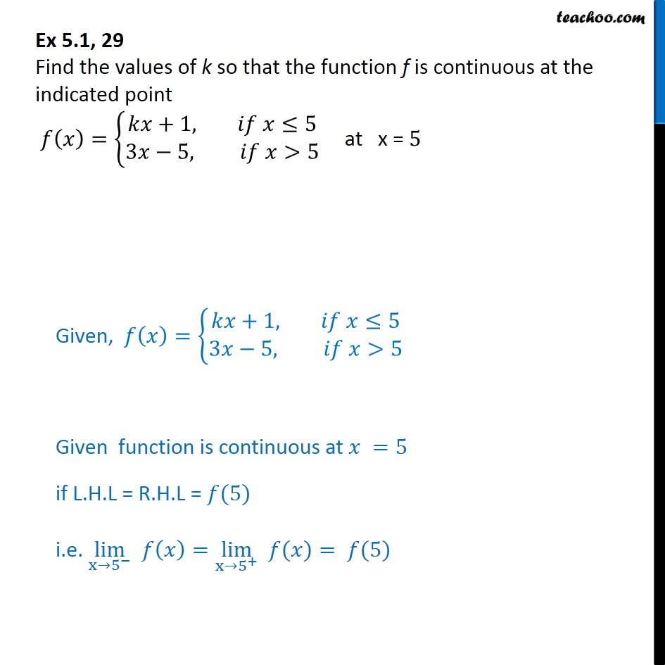 Ex 5.1, 29 - Find k. f(x) = {kx + 1, 3x - 5 is continuous at x=5 - Checking continuity using LHL and RHL