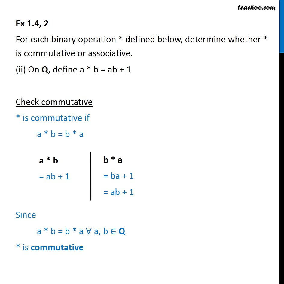 Ex 1.4, 2 - Determine whether * is commutative - Class 12 NCERT - Whether binary commutative/associative or not