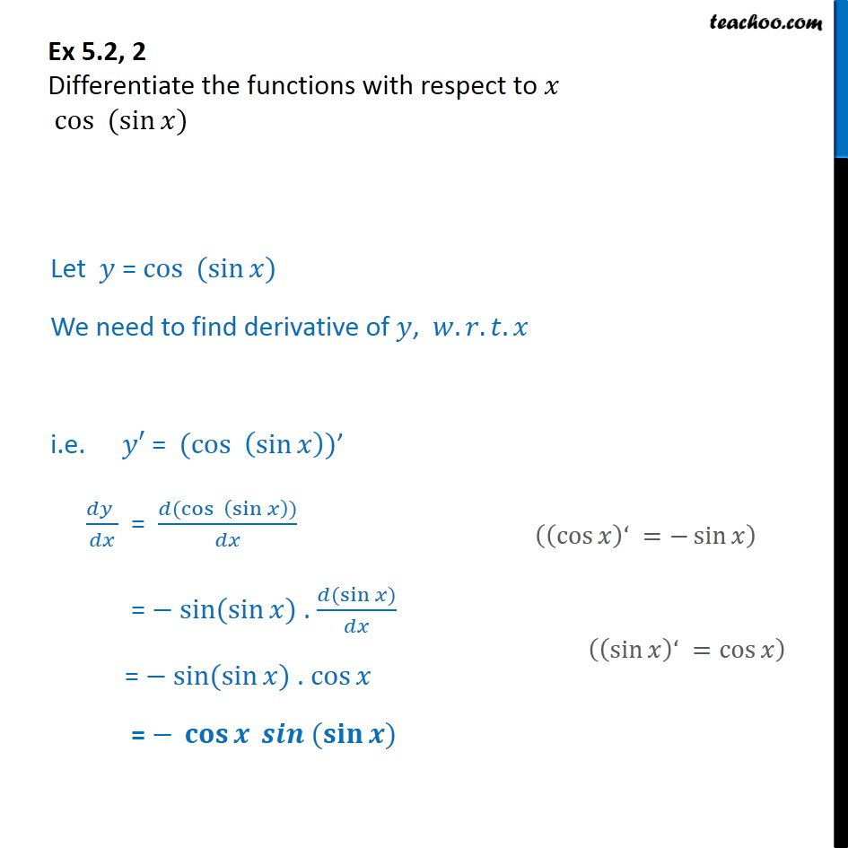 Ex 5.2, 2 - Differentiate cos (sin⁡ x) - Chapter 5 NCERT - Finding derivative of a function by chain rule