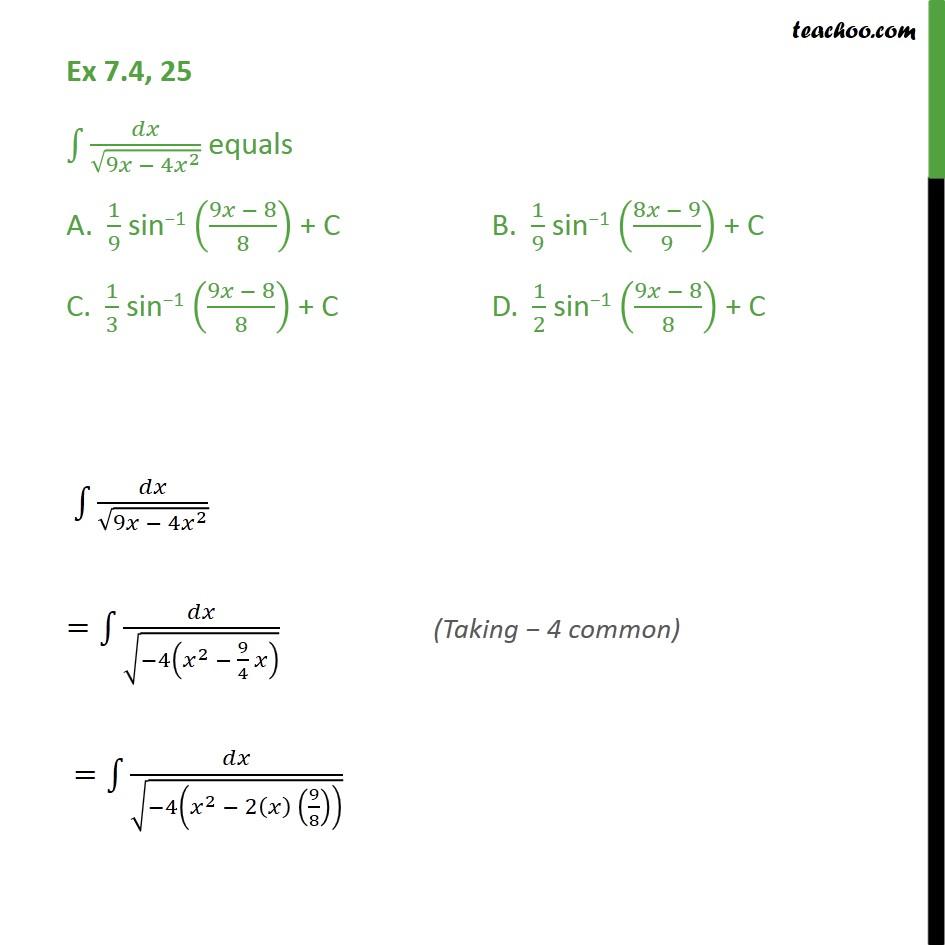 Ex 7.4, 25 - Integration dx / root 9x - 4x2 equals - Ex 7.4