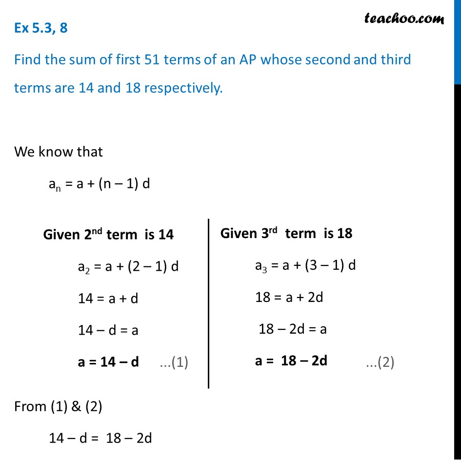 Ex 5.3, 8 - Find sum of first 51 terms of an AP whose second