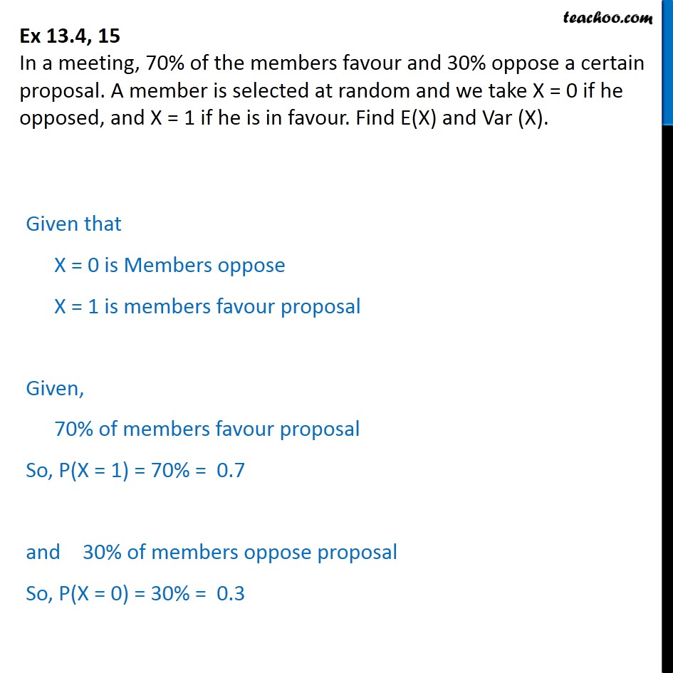 Ex 13.4, 15 - In a meeting, 70% of members favour, 30% oppose - Ex 13.4