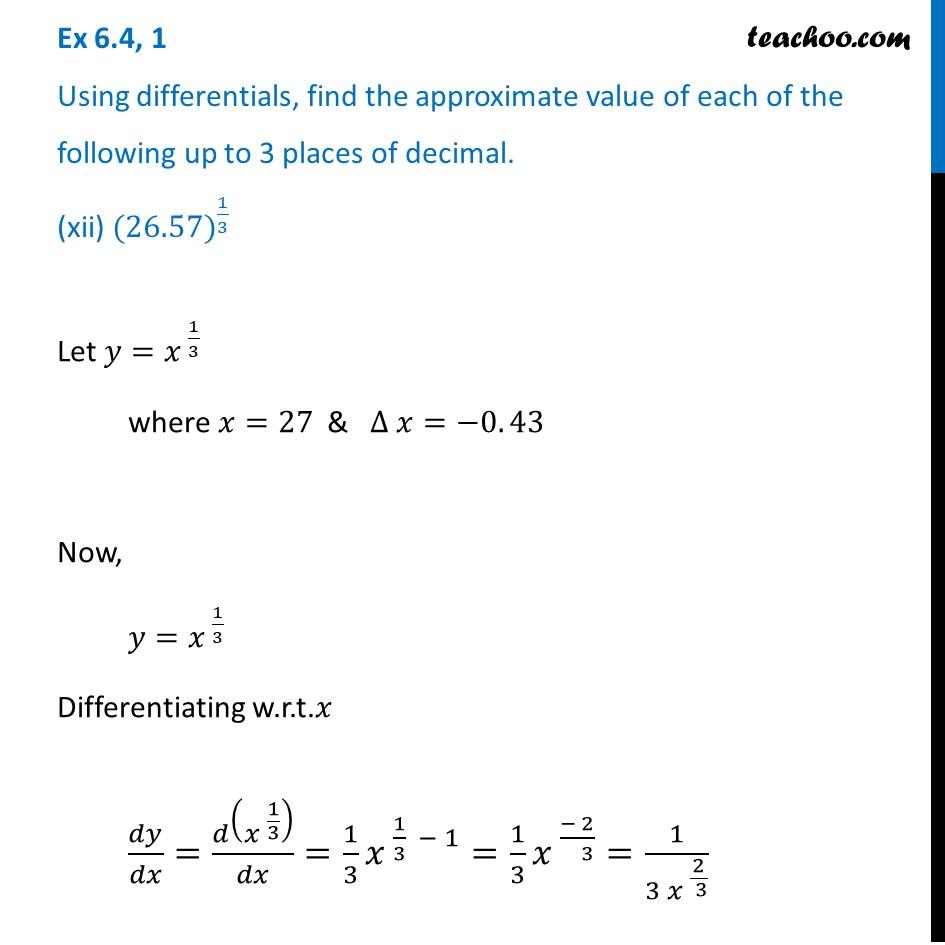 Ex 6.4, 1 (xii) - Find approximate value upto 3 decimals - (26.57)^1/3