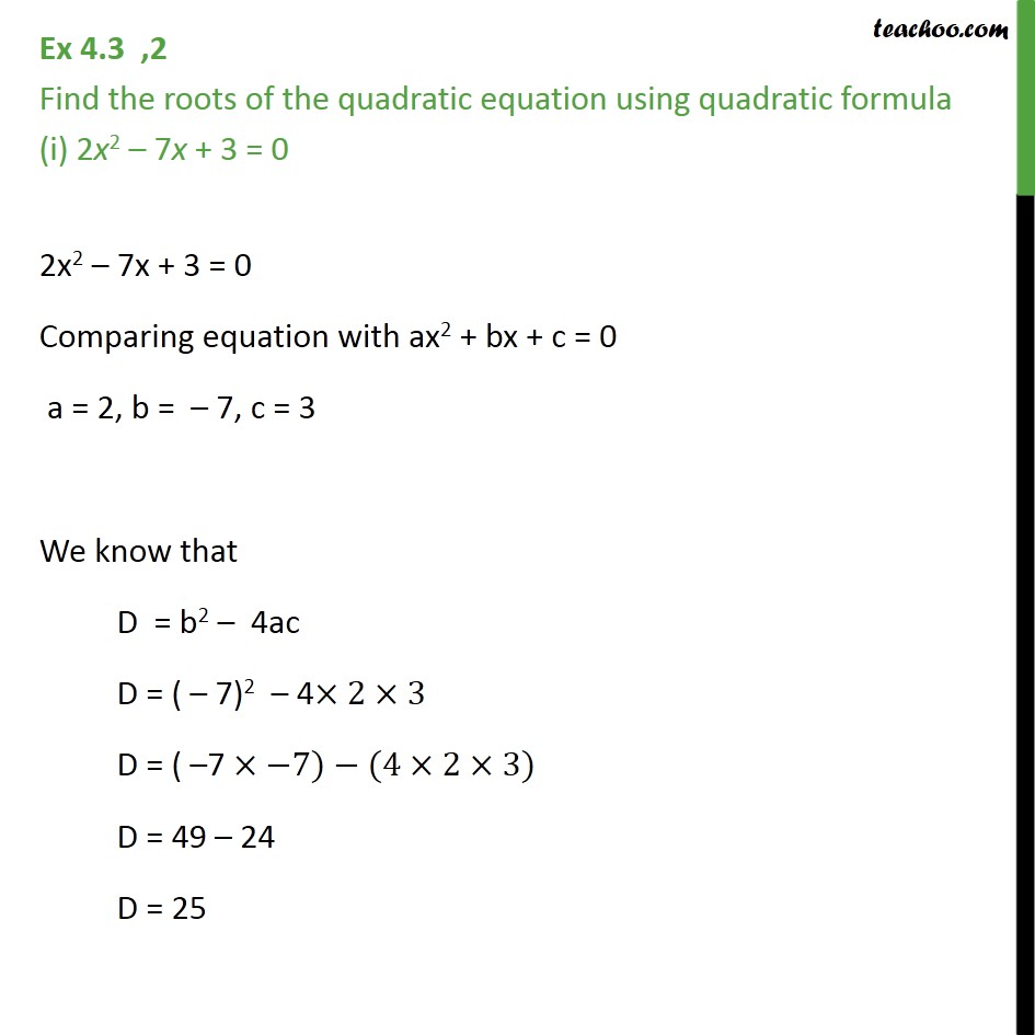 Ex 4.3, 2 - Find roots using quadratic formula (i) 2x2 - - Solving by quadratic formula - Equation given