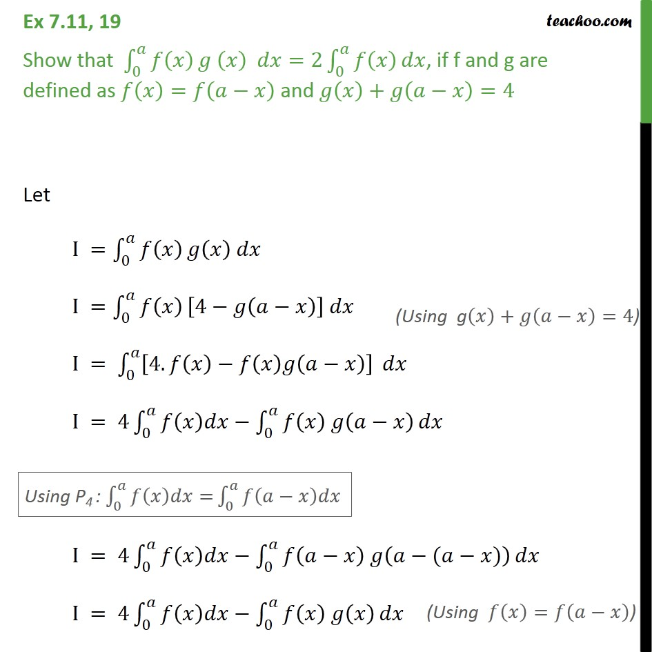 Ex 7.11, 19 - Show f(x) g(x) dx = 2 f(x), f(x) = f(a-x) - Definate Integration by properties - P4