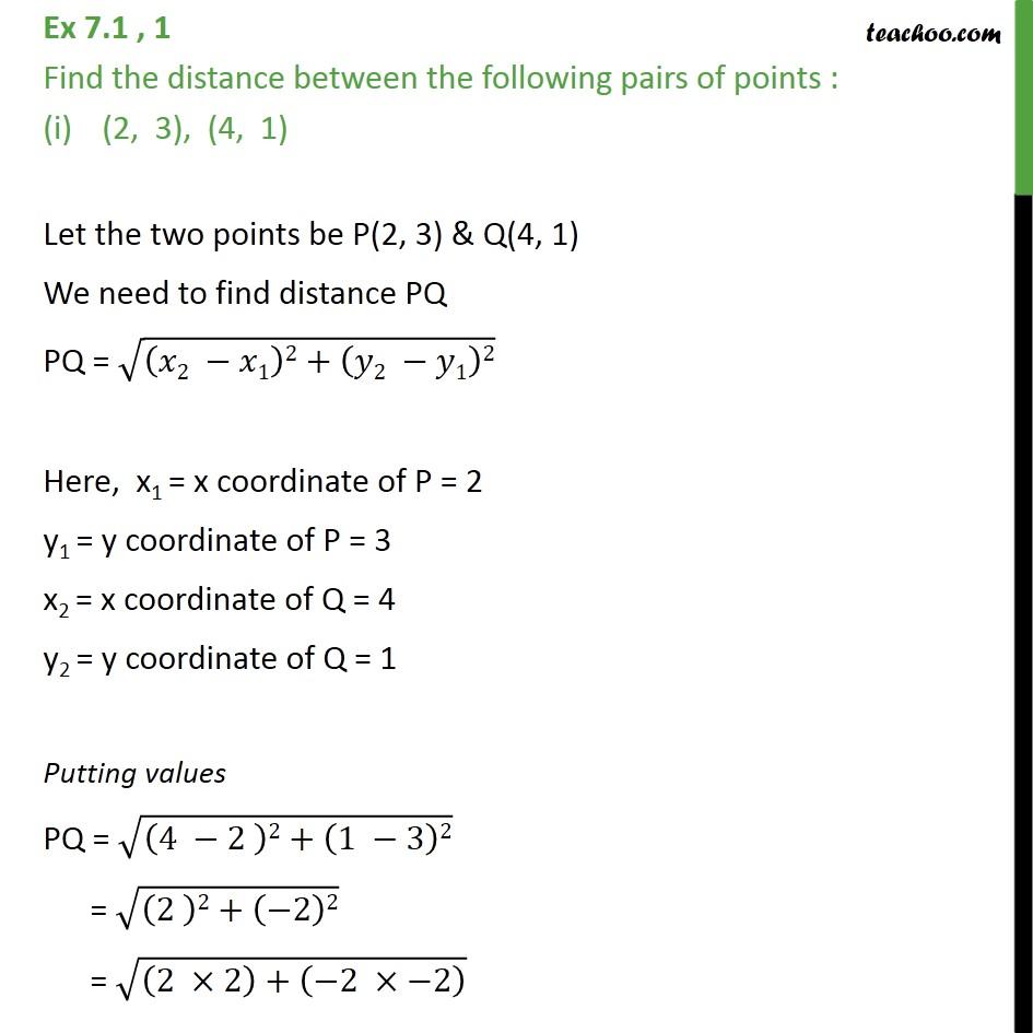 Ex 7.1, 1 - Find distance between: (i) (2, 3), (4, 1) - Distance Formula