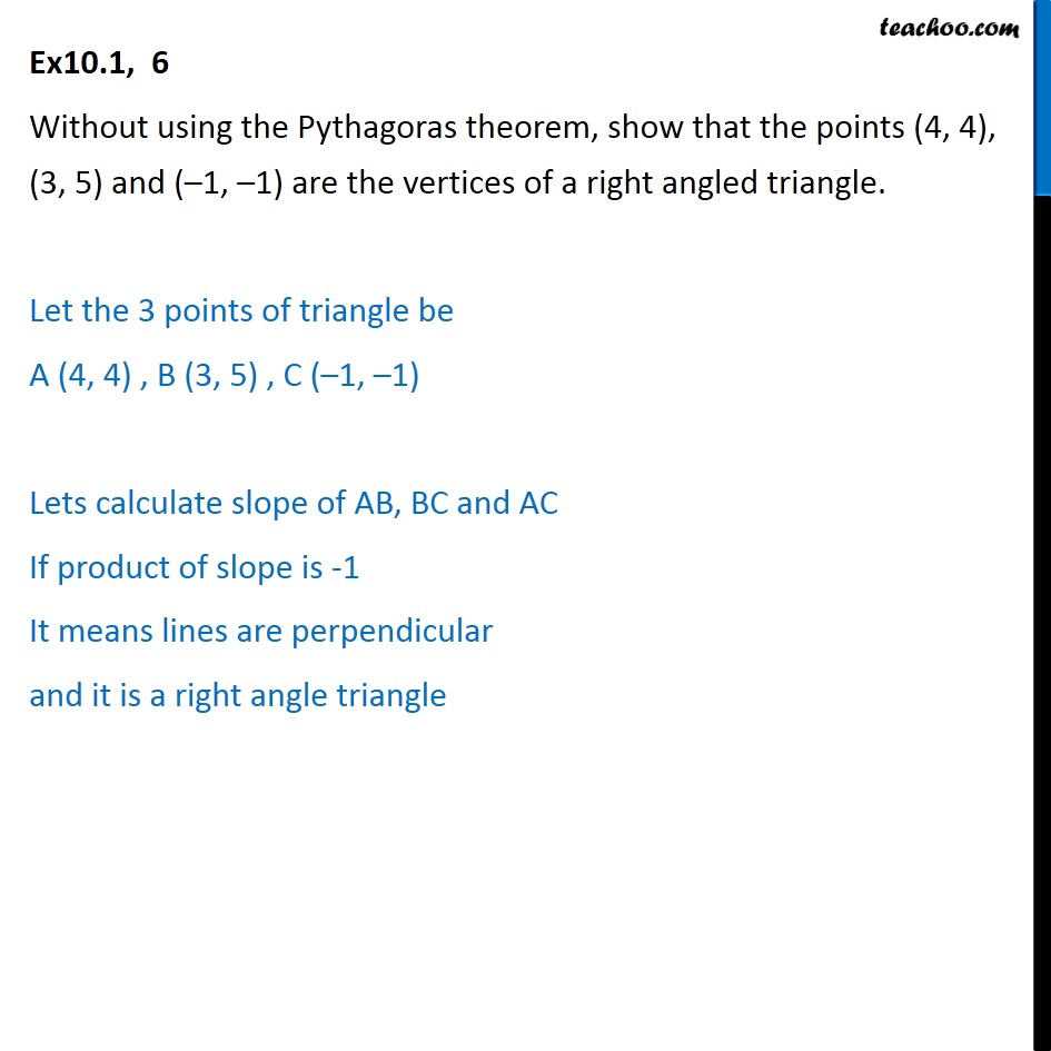 Ex 10.1, 6 - Without using Pythagoras theorem, show - Slope - Prependicularity